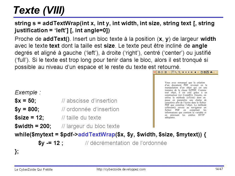 Texte (VIII) string s = addTextWrap(int x, int y, int width, int size, string text [, string justification = 'left'] [, int angle=0])
